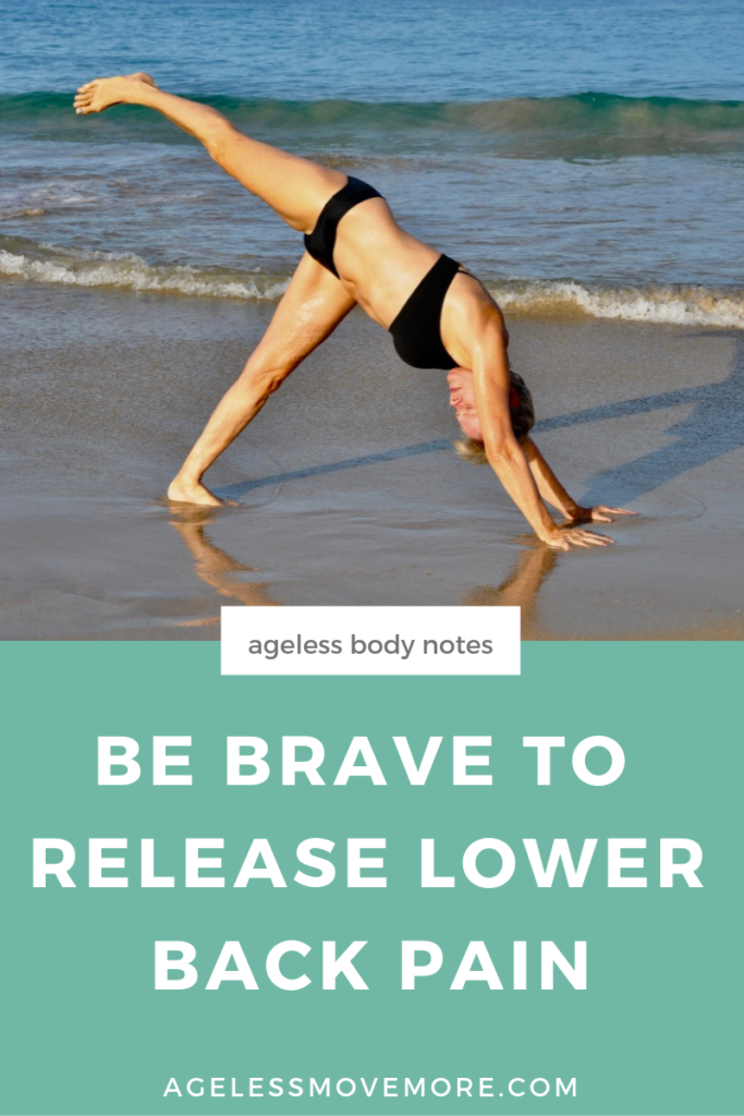 Struggling with lower back pain and looking for answers? Try facing and releasing your fears to release your pain. Click through to read more on the blog. #practiceselflove #aginggracefully #ageisjustanumber #bebrave